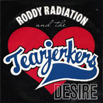 RODDY RADIATION & THe TEARJERKERS/DESIRE